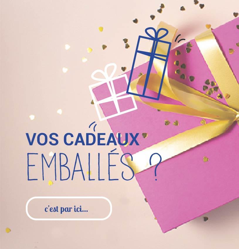 Vos cadeaux emballés